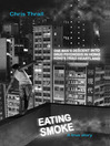Eating Smoke (eBook): One Man&#39;s Descent into Drug Psychosis in Hong Kong&#39;s Triad Heartland